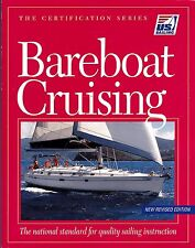 Bareboat Cruising: The National Standard for Quality Sailing Instruction by U...