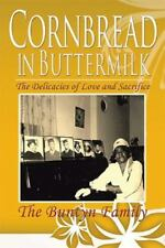 Cornbread in Buttermilk : The Delicacies of Love and Sacrifice by The Buntyn...