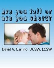 Are You Tall or Are You Short? : A Book Recommended to You, by Your Children...
