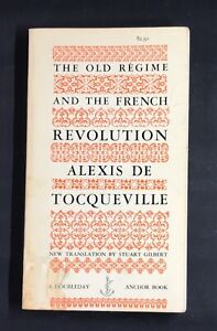 The Old Regime and the French Revolution by Alexis de Tocqueville Doubleday 1955