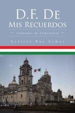 D. F. de Mis Recuerdos : Por Leticia Roa Limas by Leticia Roa Limas (2015,...