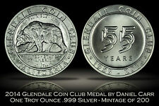 2014 Glendale Coin Club Silver Medal by Daniel Carr .999 One Troy oz. 200 MINTED