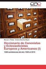 Diccionario de Canonistas y Eclesiasticistas Europeos y Americanos (I)-ExLibrary