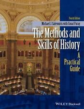 The Methods and Skills of History : A Practical Guide by Michael J....