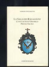 G. Zoccoletto  La Saga dei Ragazzoni, Conti di Sant'Odorico presso Sacile 2009 R