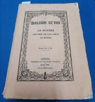 1863 - LONGO - I DIALOGHI DE' VIVI E LA SCIENZA ALLE PRESE COL SENSO COMUNE