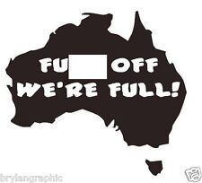 18.0 cm Vinyl funny decal F**k off we're full Australia - large - Choose colour