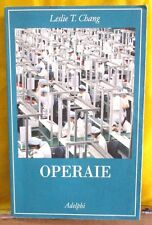 Chang OPERAIE trad. di Gini - La collana dei casi Adelphi 2010