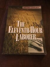 The Eleventh Hour Laborer By Kevin Cooley