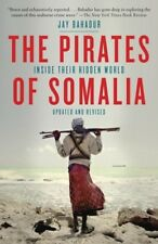 The Pirates of Somalia: Inside Their Hidden World [New Book] Paperback