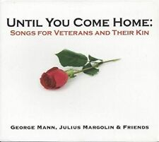 George Mann & Julius Margolin & Friends : Until You Come Home: Songs for