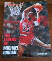 THE LEGEND OF MICHAEL JORDAN BY ADAM MOTIN PAPERBACK - CHICAGO BULLS