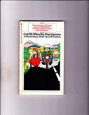 "Call Me When You Find America 1976-Strip Reprints Paperback-""Doonesbury Book ! """