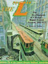 Central Electric Railfans' Association Bulletin Ser.: The L : The Development of Chicago's Rapid Transit System, 1888-1932 by Bruce G. Moffat (1995, Hardcover)