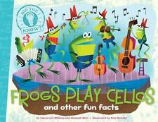 Frogs Play Cellos and other fun facts (Brand New Paperback) Laura Lyn Disienna