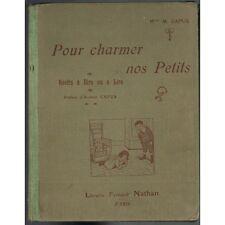 Pour CHARMER nos Petits Histoires à dire et à lire Mlle M CAPUS NATHAN vers 1920