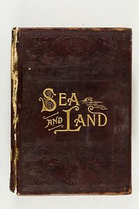 1887 SEA AND LAND by J.W. BUEL 300 ENGRAVINGS CANNIBALS SEA MONSTERS B237