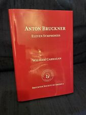 ANTON BRUCKNER: The Eleven Symphonies - A book by William Carragan