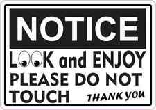 5in X 3.5in Notice LOOK and Enjoy Please Do Not Touch Sticker Vinyl Sign