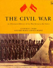 The Civil War: An Illustrated History of the War Between the States by Ken Bu...