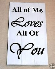 Handmade Reclaimed Pallet Sign All Of Me Loves All Of You Theme Wall Plaque