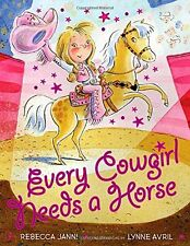 EVERY COWGIRL NEEDS A HORSE  (hc) by Rebecca Janni NEW
