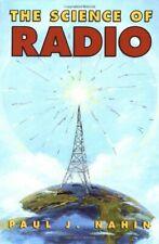 The Science of Radio by Nahin, Paul J