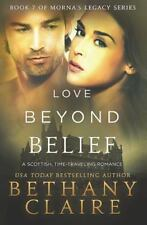 Love Beyond Belief: A Scottish Time Travel Romance (Paperback or Softback)