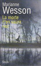 C1 Marianne WESSON La MORTE N EN SAURA RIEN Grand Format EPUISE