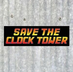 """Funny """"SAVE THE CLOCK TOWER"""" Back to the Future BUMPER STICKER prop decal movie"""