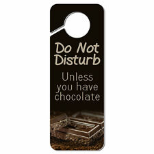 Do Not Disturb Unless You Have Chocolate Photo Plastic Door Knob Hanger Sign