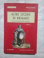 ALTRE STORIE DI BRIGANTI - ANTROPOLOGIA CRIMINALE - ABELE DE BLASIO LIBRO