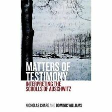 Matters of Testimony: Interpreting the Scrolls of Auschwitz by Nicholas...