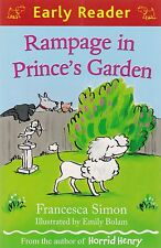 Rampage in the Prince's Garden by Francesca Simon  (Early Reader) New Book