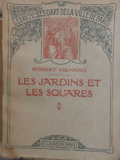 LES RICHESSES D'ART DE LA VILLE DE PARIS LES JARDINS ET SQUARES R. HENARD 1911