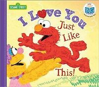 I Love You Just Like This!, Hardcover by Sesame Workshop (COR), Brand New, Fr...