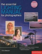 The Essential Lighting Manual for Photographers, Revised Edition