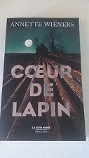 Annette WIENERS - Cœur de  Lapin - Robert Laffont/La bête noire