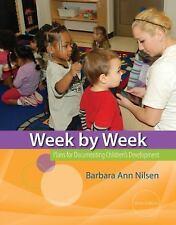 Week by Week : Plans for Documenting Children's Development by Barbara Ann...