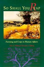 So Shall You Reap: Farming And Crops In Human Affairs by Solbrig, Otto, Solbrig