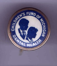 Early 1900s DENTIST pin Children's Fund Michigan DENTAL Heath Teeth DENTISTRY