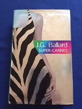 SUPER-CANNES - FIRST BRITISH EDITION SIGNED BY J.G. BALLARD