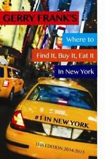 Gerry Frank's Where to Find It, Buy It, Eat It in New York by Gerry Frank