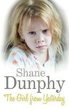 The Girl From Yesterday by Dunphy, Shane (Paperback book, 2014)