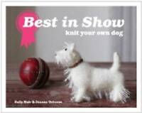 Best in Show: Knit Your Own Dog by Joanna Osborne, Sally Muir (Hardback, 2010)