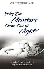 Good, Why Do Monsters Come Out At Night?: A Mother's True Story of Two Very Diff