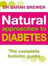 Natural Approaches To Diabetes: The complete holistic guide-Dr Sarah Brewer