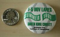 1991 South King County Washington I-5 Hov Lanes Pin Pinback Button #31665