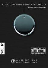 Uncompressed World Volume IV - Audiophile Solo Piano