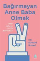 Bagirmayan Anne Baba Olmak Hal Edward Runkel (Yeni Türkce Kitap)